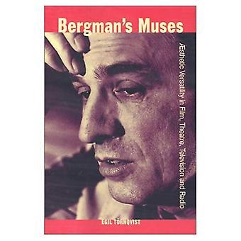 Bergmans muserne: æstetiske alsidighed i Film, teater, tv og Radio