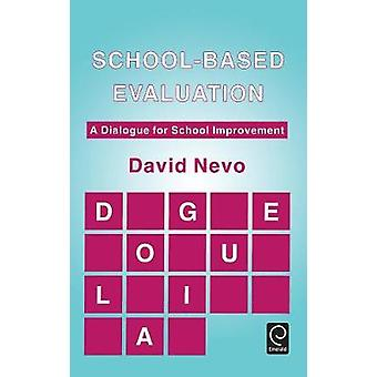 SchoolBased Evaluation A Dialogue for School Improvement by Nevo & David