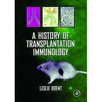 A History of Transplantation Immunology by Brent & Leslie