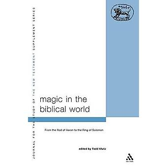 Magic in the Biblical World by Klutz & Todd