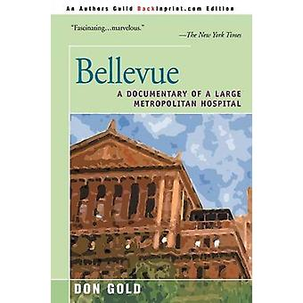 Bellevue A Documentary of a Large Metropolitan Hospital by Gold & Don