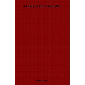 A Diary of the Great War by Freeman & R. M.