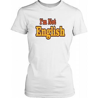 I'm Not English - Funny Quote Ladies T Shirt