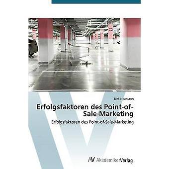 Erfolgsfaktoren des PointofSaleMarketing by Neumann Dirk