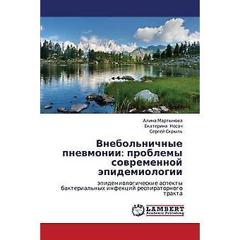 Vnebolnichnye Pnevmonii Epidemiologii de Sovremennoy Problemy por Martynova Alina