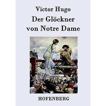 Der Glckner von Notre Dame by Victor Hugo