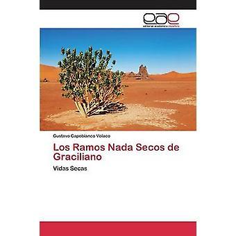 Los Ramos Nada Secos de Graciliano by Capobianco Volaco Gustavo
