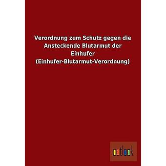 Verordnung Zum Schutz Gegen Die Ansteckende Blutarmut Der Einhufer EinhuferBlutarmutVerordnung da Outlook Verlag