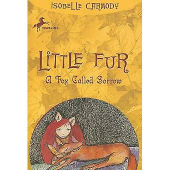 A Fox Called Sorrow by Isobelle Carmody - 9780375838576 Book