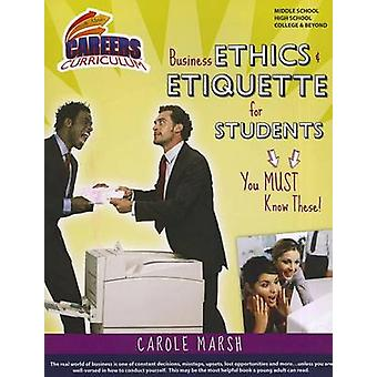 Business Ethics & Etiquette for Students by Carole Marsh - 9780635105