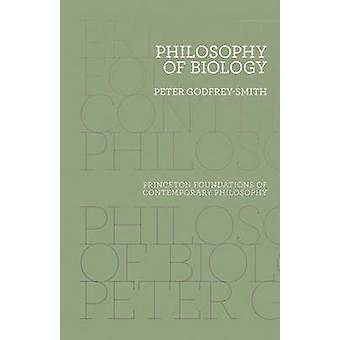 Philosophy of Biology by Peter Godfrey-Smith - 9780691174679 Book