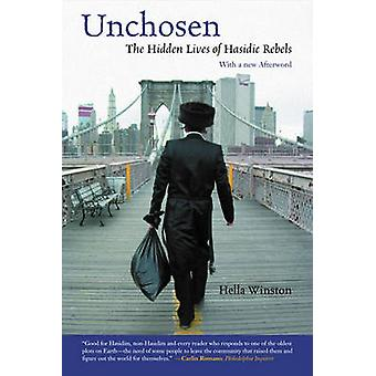 Unchosen - The Hidden Lives of Hasidic Rebels by Hella Winston - 97808
