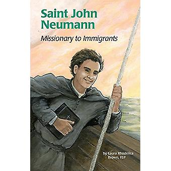 Saint John Neumann - Missionary to Immigrants by Laura Rhoderica Brown