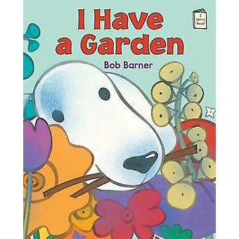 I Have a Garden by Bob Barner - Bob Barner - 9780823425273 Book