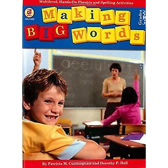 Making Big Words - Multilevel - Hands-On Spelling and Phonics Activiti