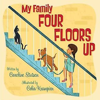 My Family Four Floors Up by Caroline Stutson - 9781585369911 Book