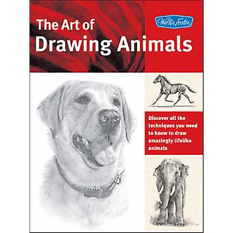 The Art of Drawing Animals - Discover All the Techniques You Need to K