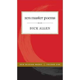 Zen Master Poems - Volume 1 by Dick Allen - 9781614292999 Book