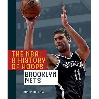 The NBA - A History of Hoops - Brooklyn Nets by Jim Whiting - 978162832