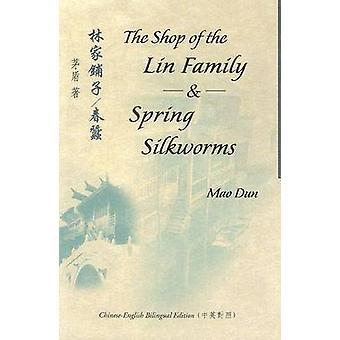 The Shop of the Lin Family and Spring Silkworms by Mao Dun - Sidney S