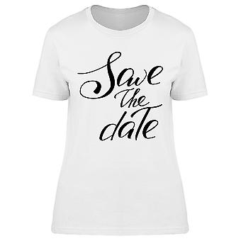 Save The Date Wedding Text Quote Tee Women's -Image by Shutterstock