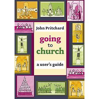 Going to Church - A User's Guide von John Pritchard - 9780281058105 Buch