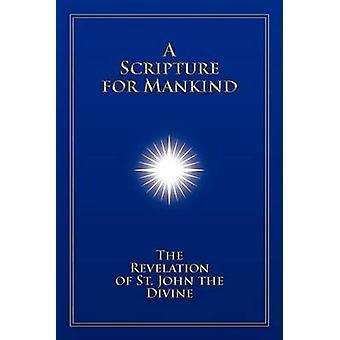 Eine Schrift für die Menschheit Die Offenbarung des Hl. Johannes des Göttlichen von Christopher Mark Hanson