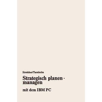 Strategisch Planen . Managen Mit Dem IBM PC by Streicher & Georg