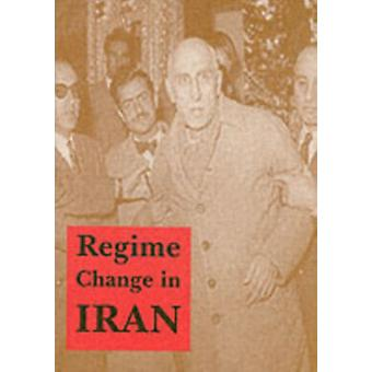 Regime Change in Iran (Paperback) by Wilber Donald Newton