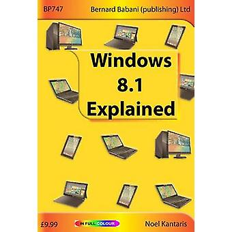 Windows 8.1 Explained by Noel Kantaris