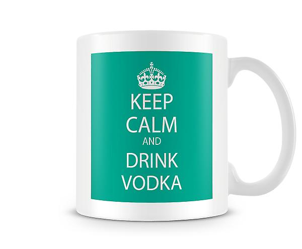 Mantener la calma y beber Vodka taza impresa