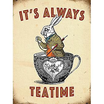 It'S Always Teatime Small Steel Sign 200Mm X 150Mm