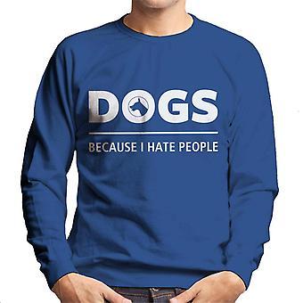 Dogs Because I Hate People Slogan Men's Sweatshirt