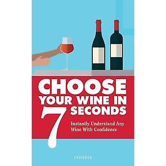 Choose Your Wine In 7 Seconds by Choose Your Wine In 7 Seconds - 9780