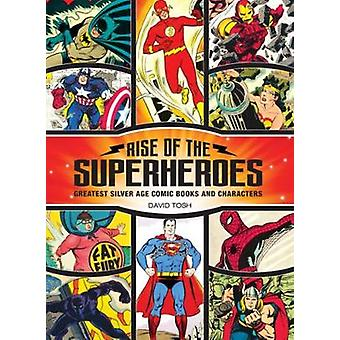 Rise of the Superheroes - Greatest Silver Age Comic Books and Characte