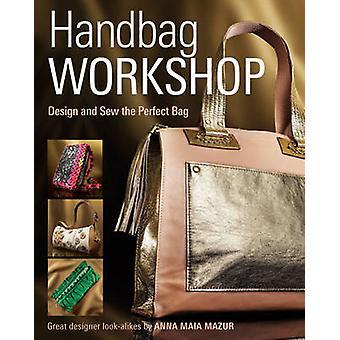 Handbag Workshop - Design and Sew the Perfect Bag by Anna M. Mazur - 9
