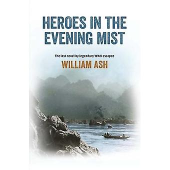 Heroes of the Evening Mist by Heroes of the Evening Mist - 9781780264