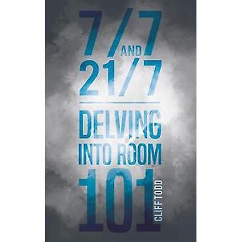 7/7 und 21/7 - eintauchen in Zimmer 101 von Cliff Todd - 9781788039727 Bo