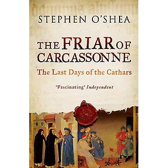 The Friar of Carcassonne - The Last Days of the Cathars by Stephen O'S