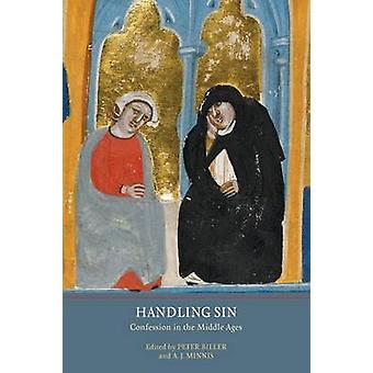 Handling Sin - Confession in the Middle Ages by Peter Biller - Alastai