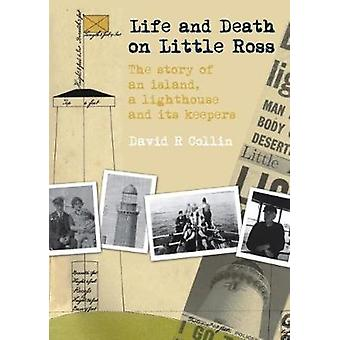 Life and Death on Little Ross - The Story of an Island - a Lighthouse