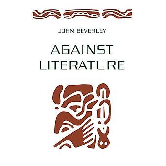 Przeciwko literatury przez John R. Beverley - 9780816622498 książki
