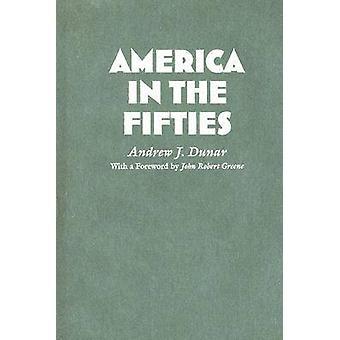 América en los años cincuenta por Andrew J. Dunar - John Robert Greene - 9780