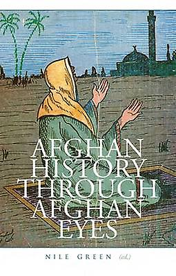 Afghan History Through Afghan Eyes by Nile vert - 9781849045087 Book