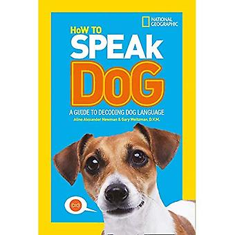 How To Speak Dog: A Guide� to Decoding Dog Language