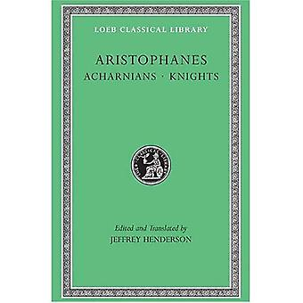 Acharnians / Knights: Acharnians, Knights, Clouds, Wasps (Loeb Classical Library)