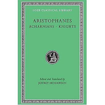 Acharnerna / riddare: Acharnerna, riddare, moln, getingar (Loeb det klassiska arkivet)