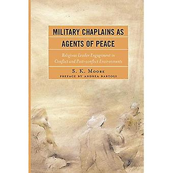 Military Chaplains as Agents of Peace: Religious Leader Engagement in Conflict and Post-Conflict Environments