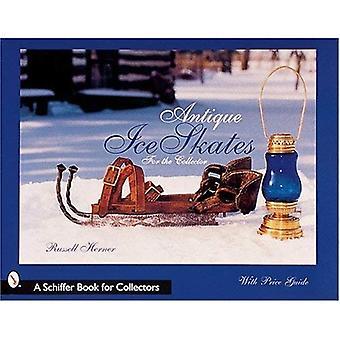 Antikke isskøjter for Collector (Schiffer bog for samlere med pris Guide)