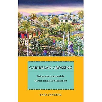 Karibische Crossing: Afro-Amerikaner und die haitianische Auswanderung Bewegung (frühe amerikanische Plätze)